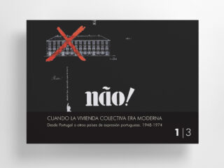 """""""Cuando la Vivienda Colectiva era Moderna. DesdePortugal a otros territorios de expresión portuguesa. 1948-1974"""""""
